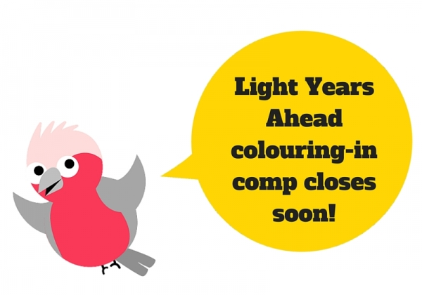 Mascot galah saying Light Years Ahead colouring-in comp closes soon!
