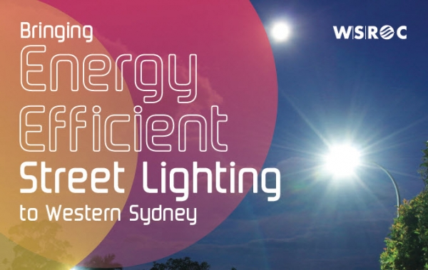 Light Years Ahead: Bringing energy efficient street lighting to Western Sydney - case study
